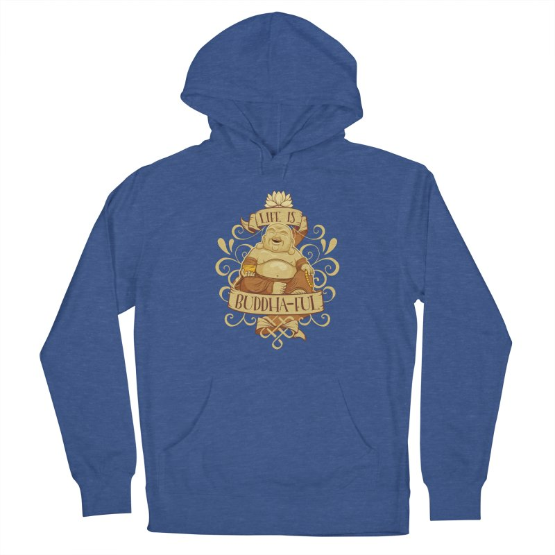 Life is Buddha-ful Men's French Terry Pullover Hoody by March1Studios on Threadless