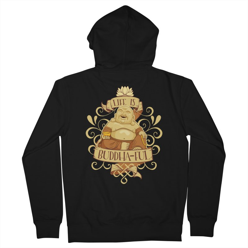 Life is Buddha-ful Men's French Terry Zip-Up Hoody by March1Studios on Threadless