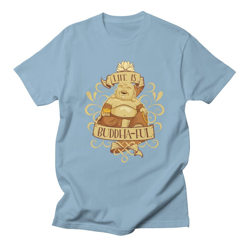 Life is Buddha-ful Women's Regular Unisex T-Shirt by March1Studios on Threadless