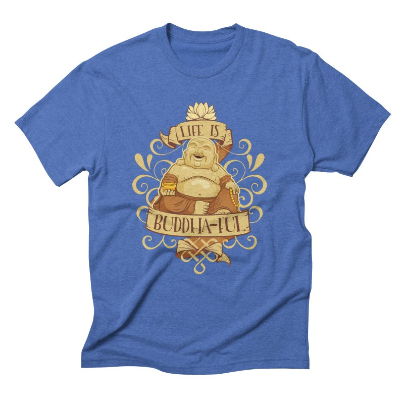 Life is Buddha-ful Men's T-Shirt by March1Studios on Threadless