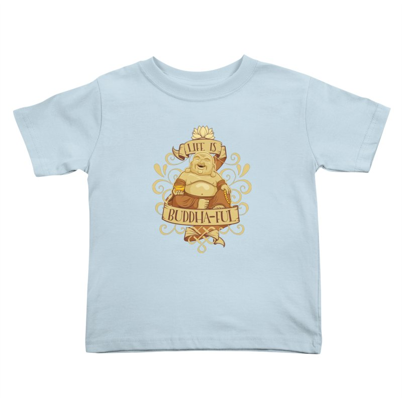 Life is Buddha-ful Kids Toddler T-Shirt by March1Studios on Threadless