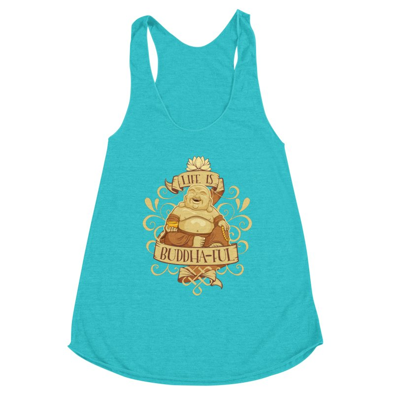 Life is Buddha-ful Women's Racerback Triblend Tank by March1Studios on Threadless