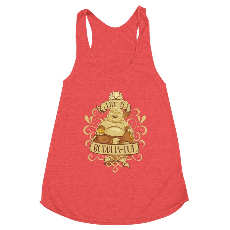 Life is Buddha-ful Women's Tank by March1Studios on Threadless