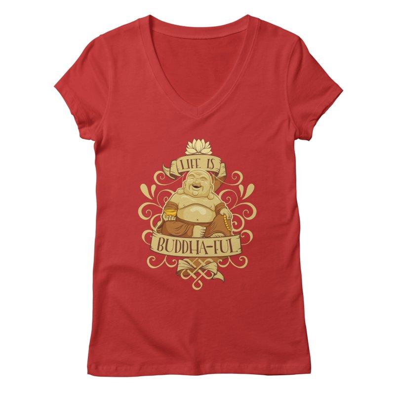 Life is Buddha-ful Women's Regular V-Neck by March1Studios on Threadless