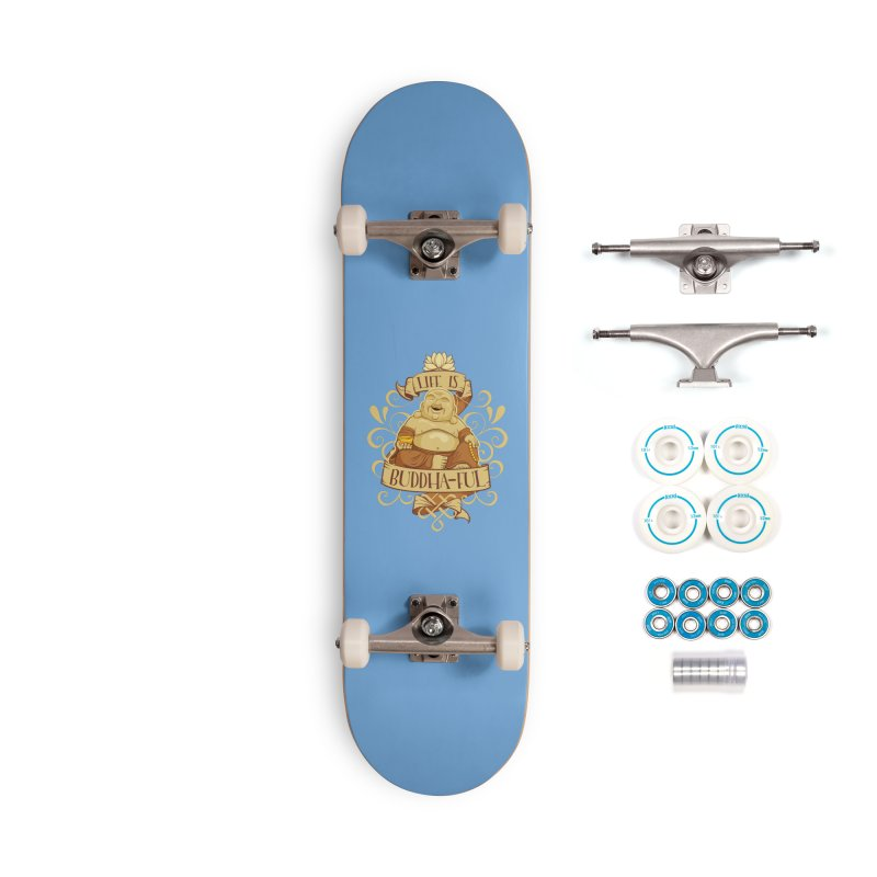 Life is Buddha-ful Accessories Skateboard by March1Studios on Threadless