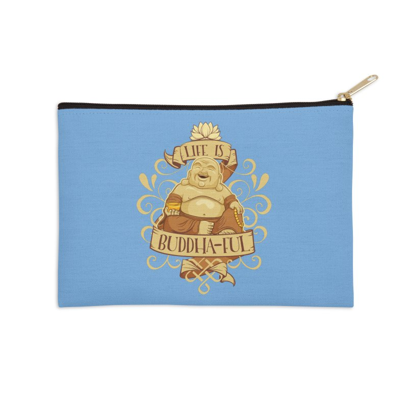 Life is Buddha-ful Accessories Zip Pouch by March1Studios on Threadless