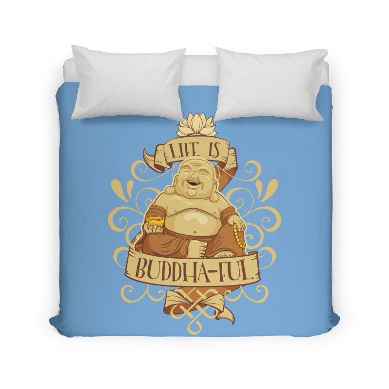 Life is Buddha-ful Home Duvet by March1Studios on Threadless