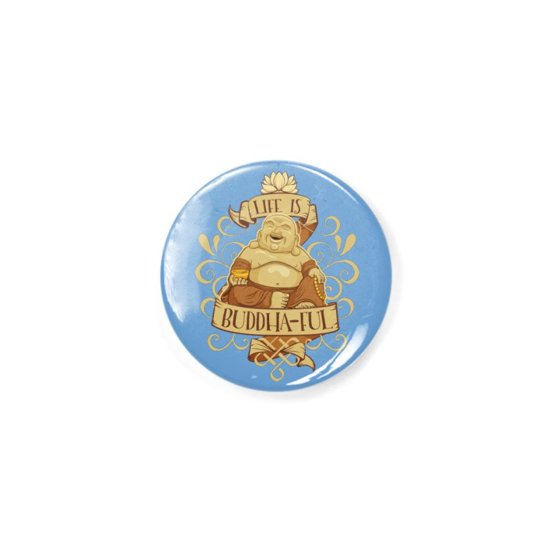 Life is Buddha-ful Accessories Button by March1Studios on Threadless