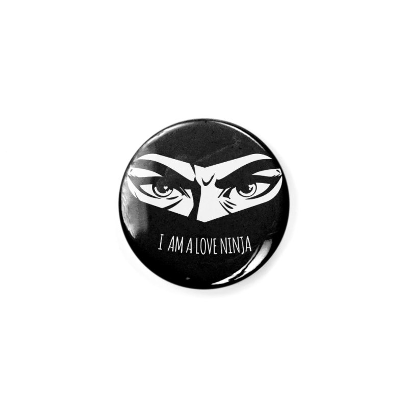 I am a Love Ninja Accessories Button by March1Studios on Threadless