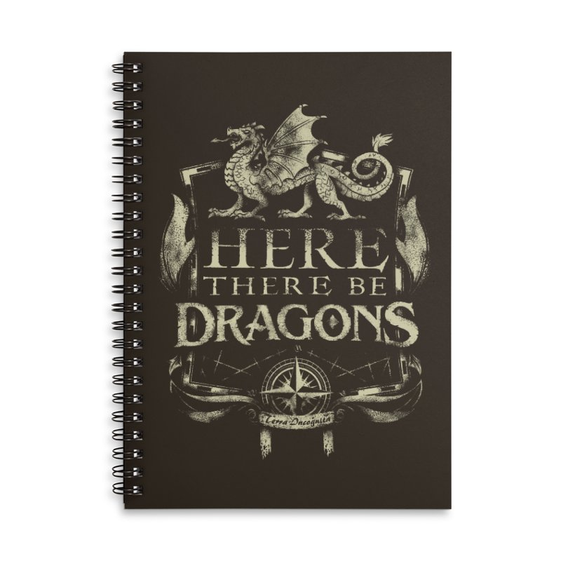 Here There Be Dragons Accessories Lined Spiral Notebook by March1Studios on Threadless