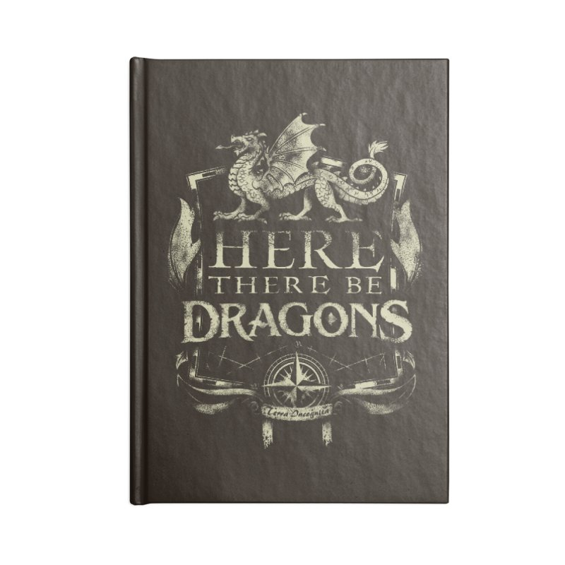 Here There Be Dragons Accessories Lined Journal Notebook by March1Studios on Threadless