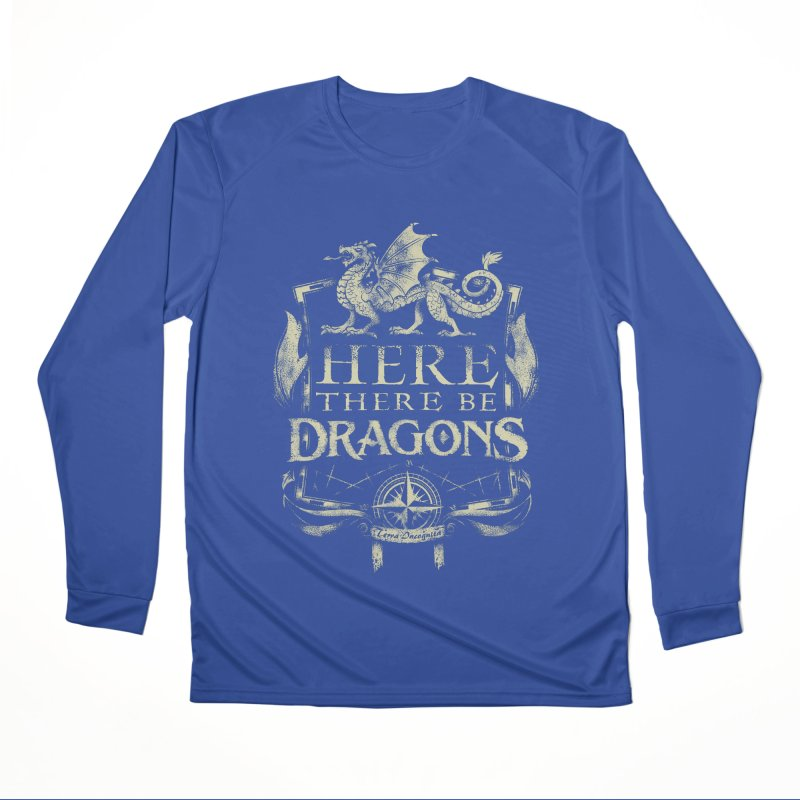Here There Be Dragons Women's Performance Unisex Longsleeve T-Shirt by March1Studios on Threadless