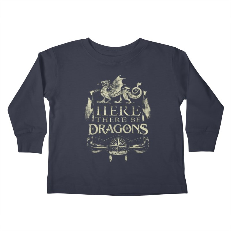 Here There Be Dragons Kids Toddler Longsleeve T-Shirt by March1Studios on Threadless