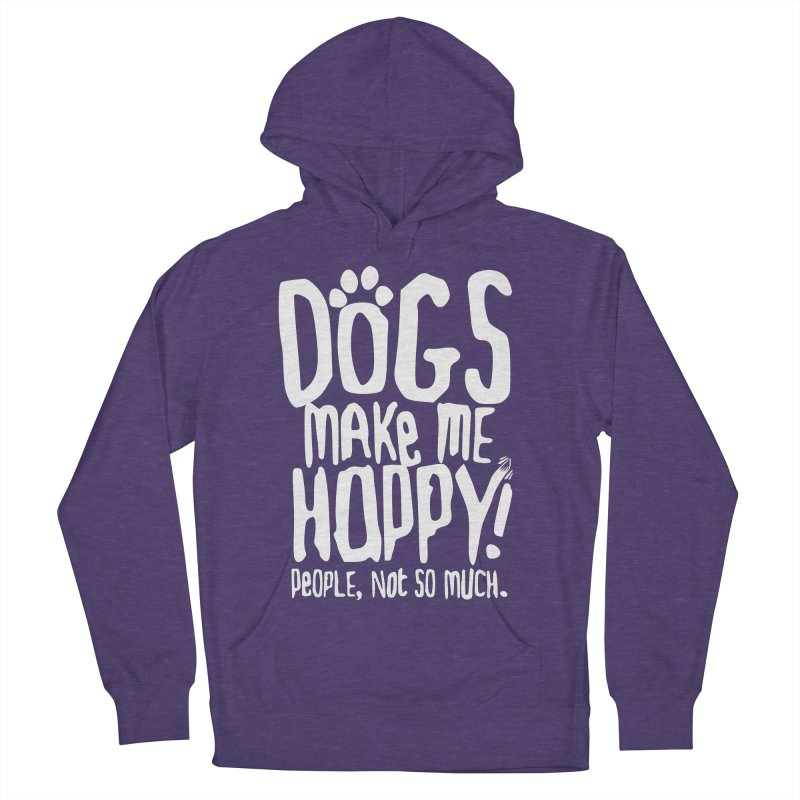 Dogs Make Me Happy Men's Pullover Hoody by march1studios's Artist Shop