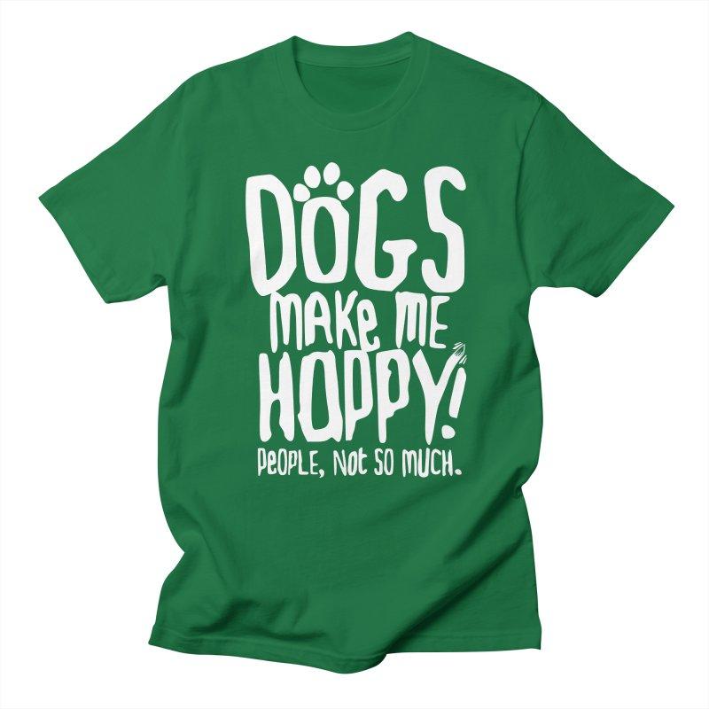 Dogs Make Me Happy Women's Unisex T-Shirt by march1studios's Artist Shop