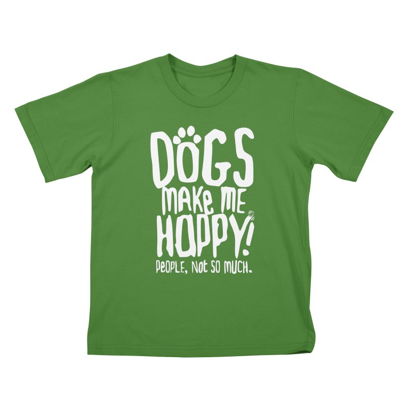 Dogs Make Me Happy Kids T-shirt by march1studios's Artist Shop