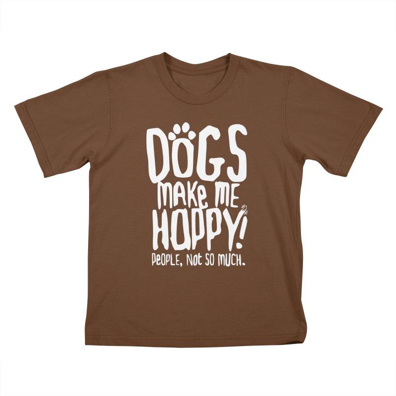 Dogs Make Me Happy Kids T-shirt by march1studios's Artist Shop