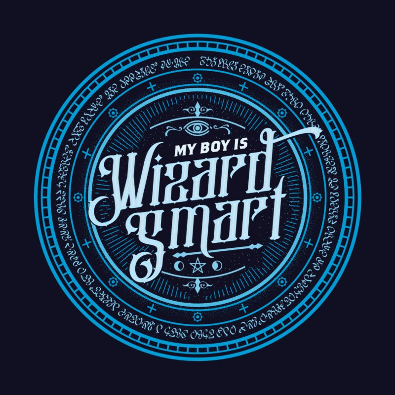 My Boy Is Wizard Smart by March1Studios on Threadless