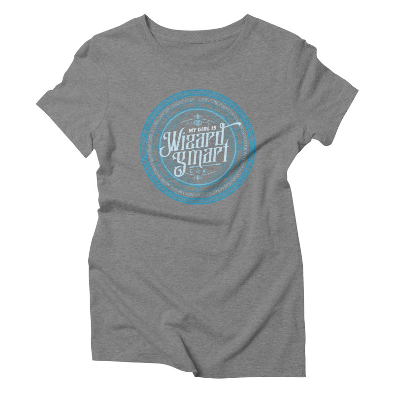 My Girl Is Wicked Smart Women's Triblend T-Shirt by march1studios's Artist Shop
