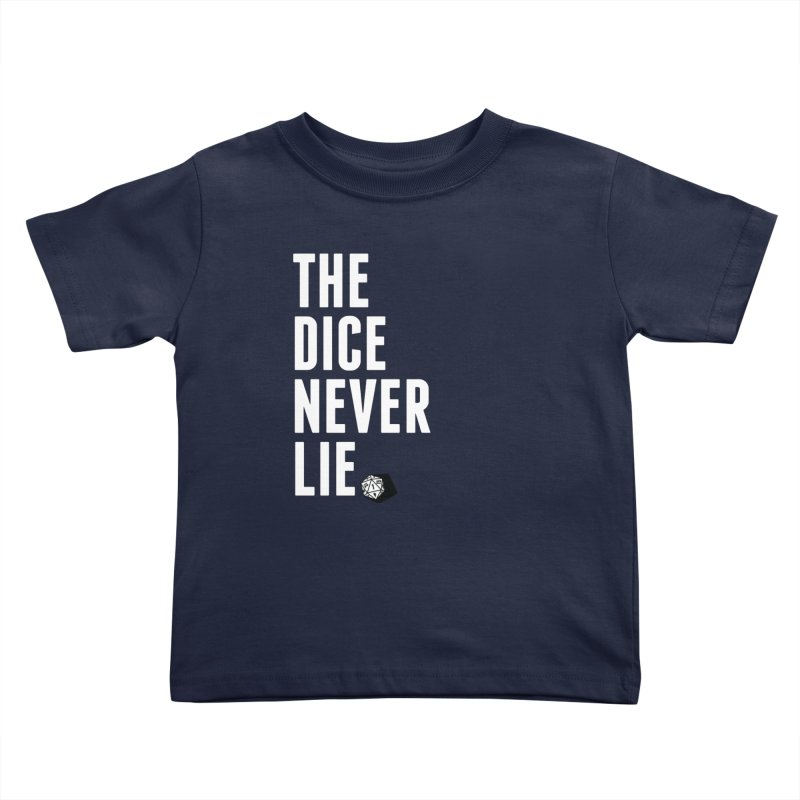 The Dice Never Lie Kids Toddler T-Shirt by march1studios's Artist Shop