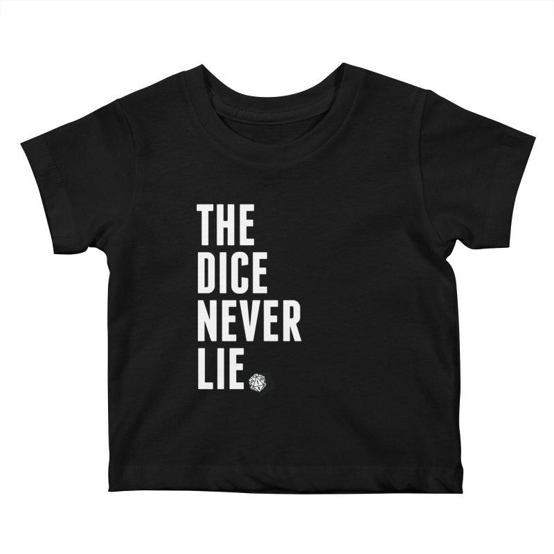 The Dice Never Lie Kids Baby T-Shirt by march1studios's Artist Shop