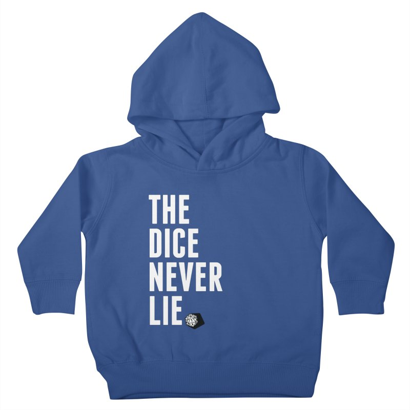 The Dice Never Lie Kids Toddler Pullover Hoody by march1studios's Artist Shop