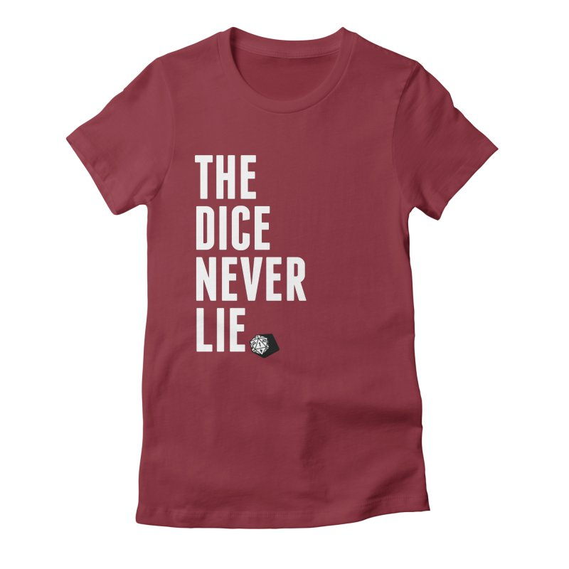 The Dice Never Lie Women's Fitted T-Shirt by march1studios's Artist Shop