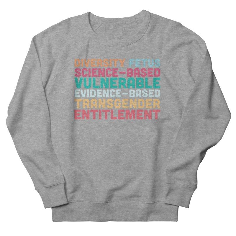 Diversity Fetus Science-Based Vulnerable Evidence-Based Transgender Entitlement Men's Sweatshirt by march1studios's Artist Shop