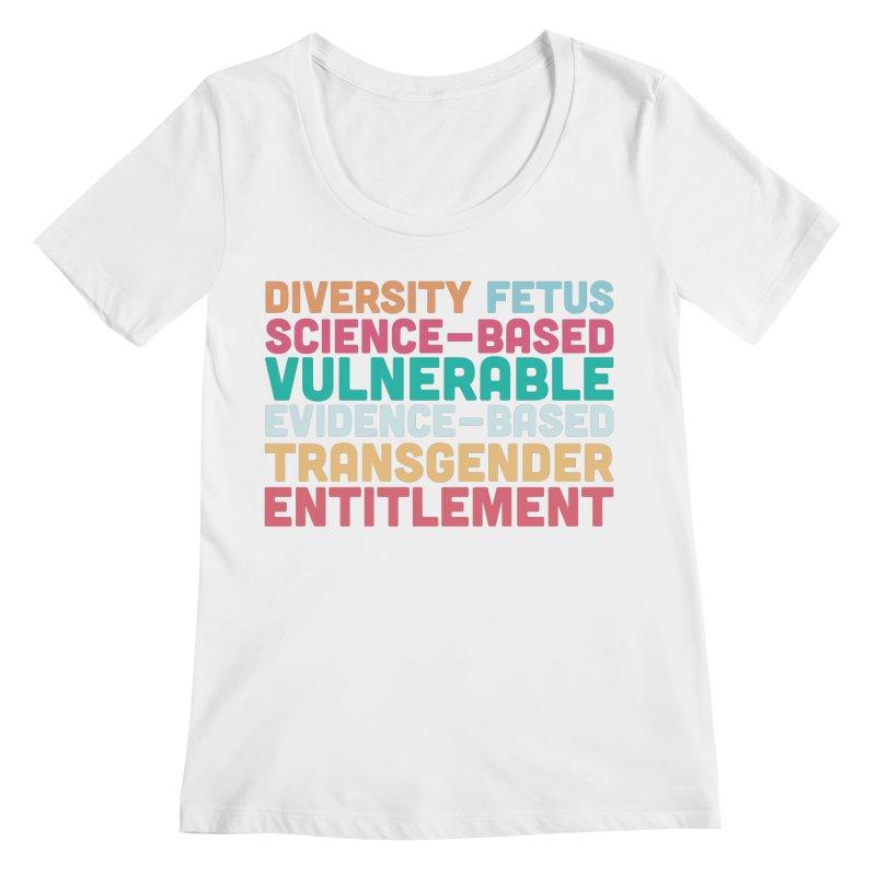 Diversity Fetus Science-Based Vulnerable Evidence-Based Transgender Entitlement Women's Scoopneck by march1studios's Artist Shop