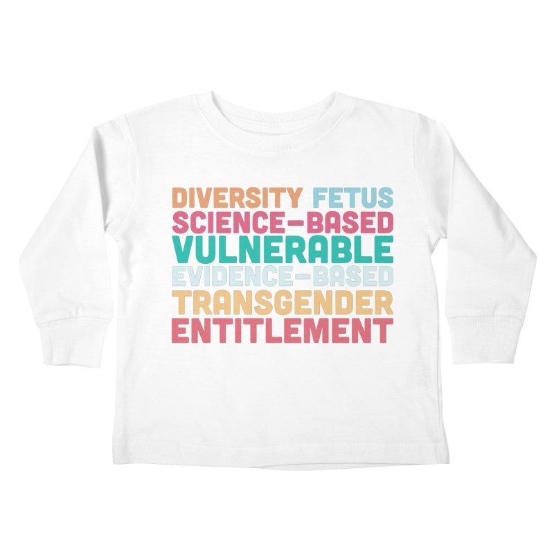 Diversity Fetus Science-Based Vulnerable Evidence-Based Transgender Entitlement Kids Toddler Longsleeve T-Shirt by march1studios's Artist Shop