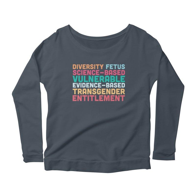 Diversity Fetus Science-Based Vulnerable Evidence-Based Transgender Entitlement Women's Scoop Neck Longsleeve T-Shirt by march1studios's Artist Shop
