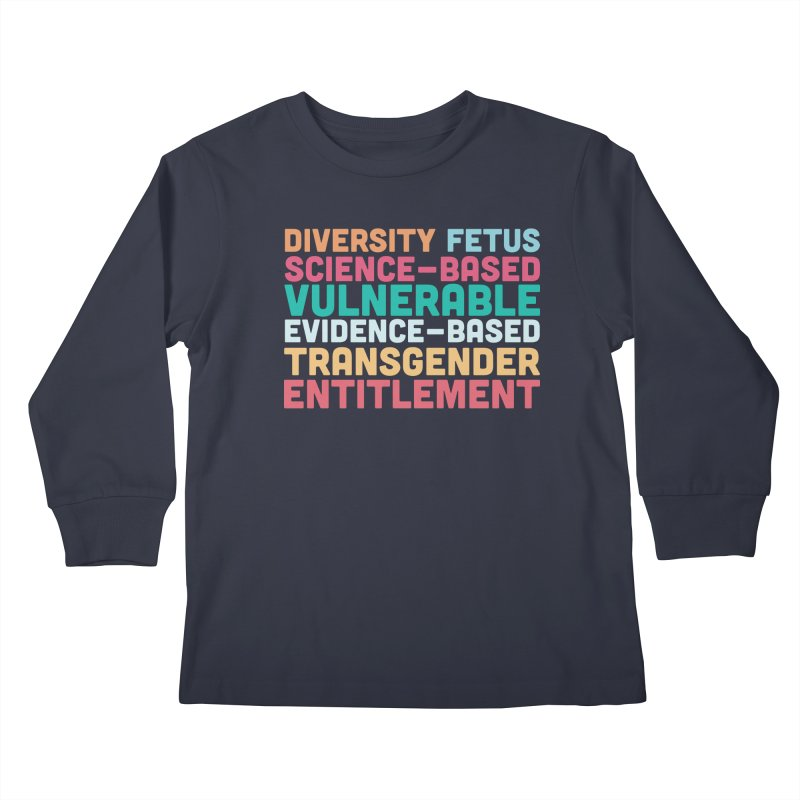 Diversity Fetus Science-Based Vulnerable Evidence-Based Transgender Entitlement Kids Longsleeve T-Shirt by march1studios's Artist Shop