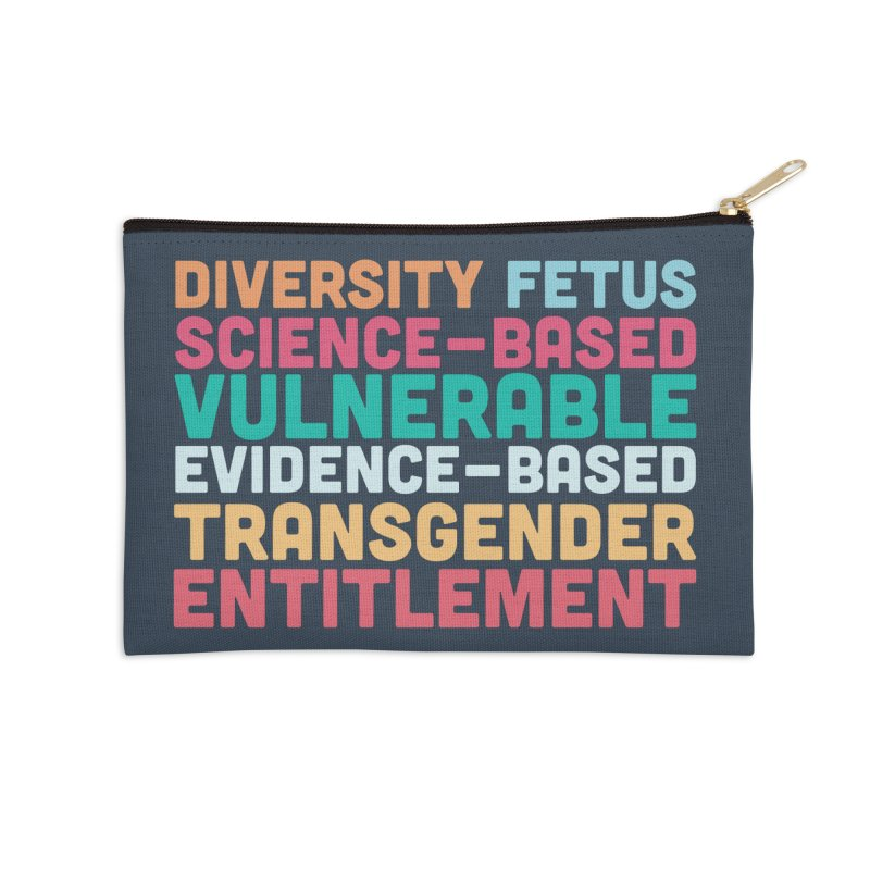 Diversity Fetus Science-Based Vulnerable Evidence-Based Transgender Entitlement Accessories Zip Pouch by march1studios's Artist Shop
