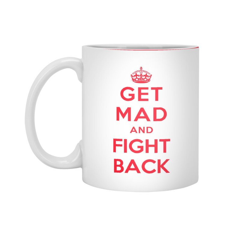 Get Mad And Fight Back Accessories Mug by march1studios's Artist Shop
