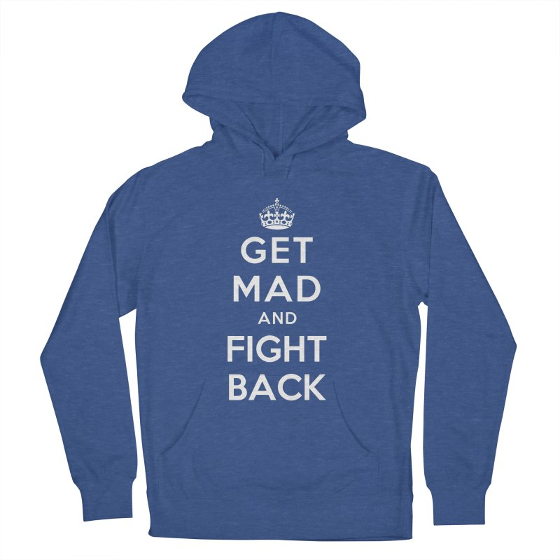 Get Mad And Fight Back Men's Pullover Hoody by march1studios's Artist Shop