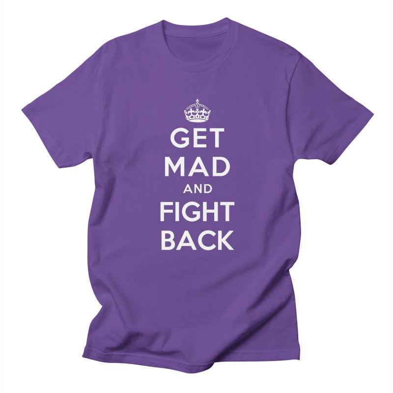 Get Mad And Fight Back Women's Unisex T-Shirt by march1studios's Artist Shop