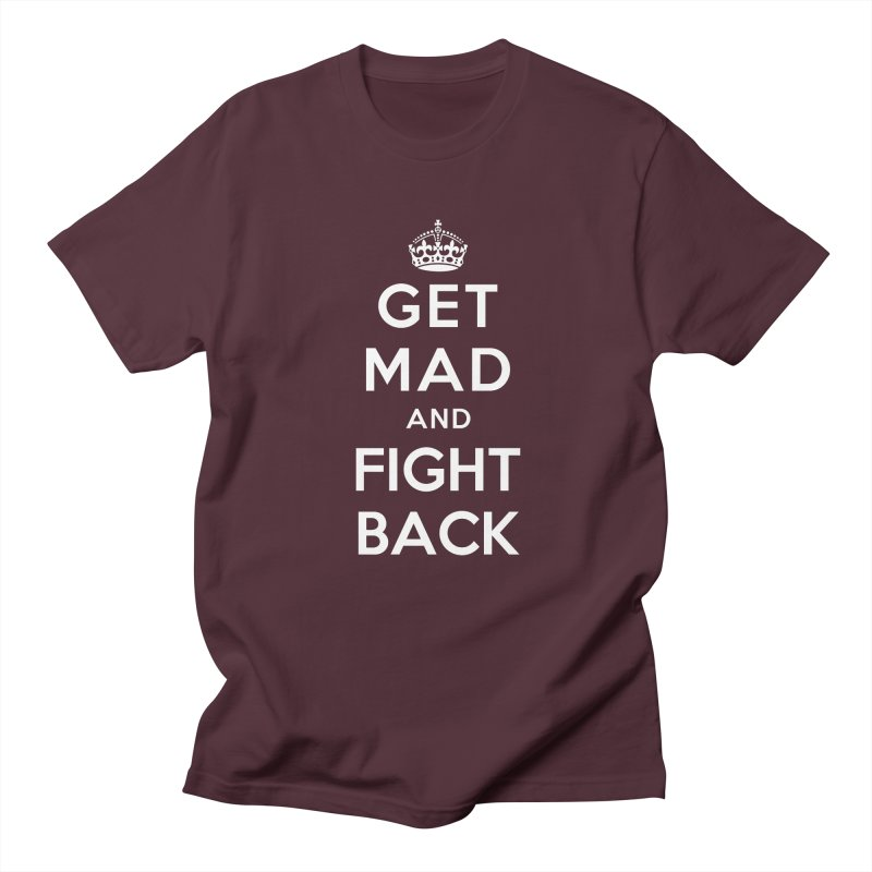Get Mad And Fight Back Men's Regular T-Shirt by march1studios's Artist Shop