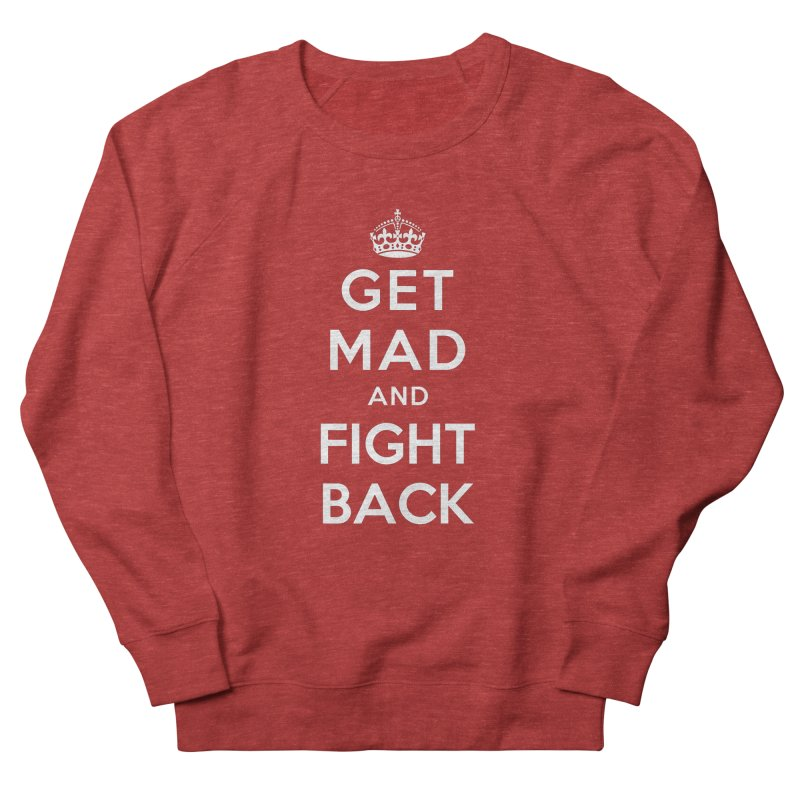 Get Mad And Fight Back Women's French Terry Sweatshirt by march1studios's Artist Shop