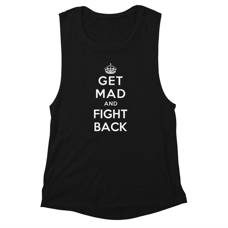 Get Mad And Fight Back Women's Muscle Tank by march1studios's Artist Shop