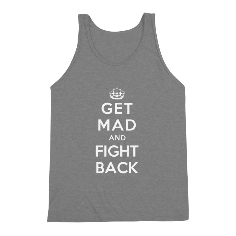 Get Mad And Fight Back Men's Triblend Tank by March1Studios on Threadless
