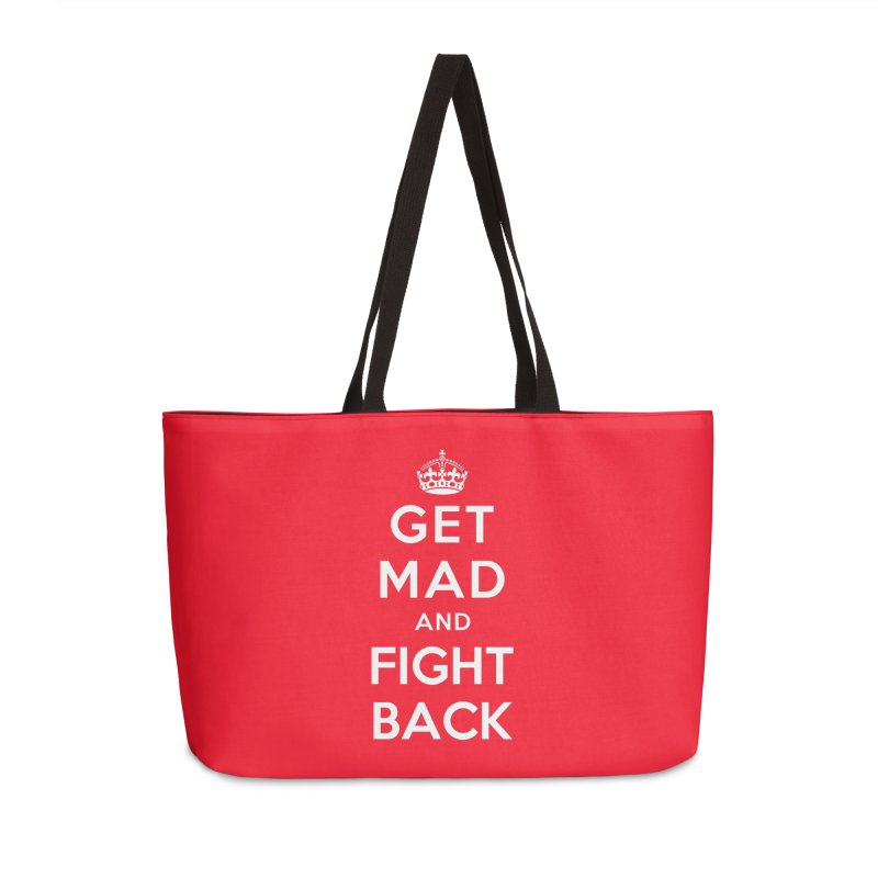 Get Mad And Fight Back Accessories Weekender Bag Bag by March1Studios on Threadless