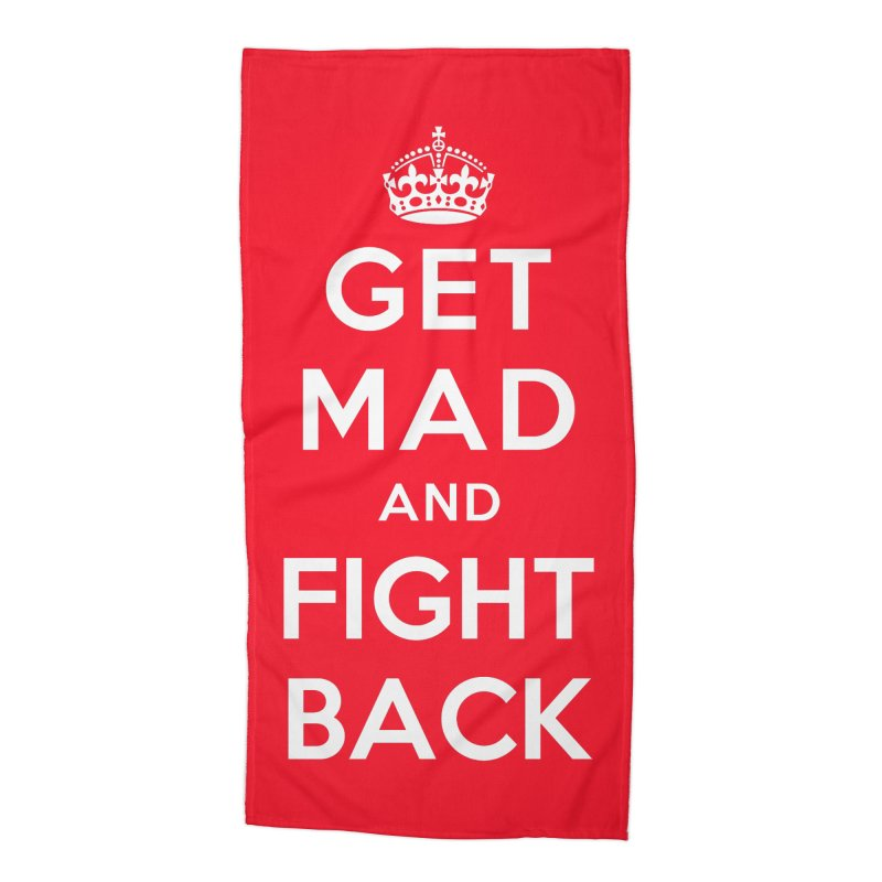 Get Mad And Fight Back Accessories Beach Towel by March1Studios on Threadless