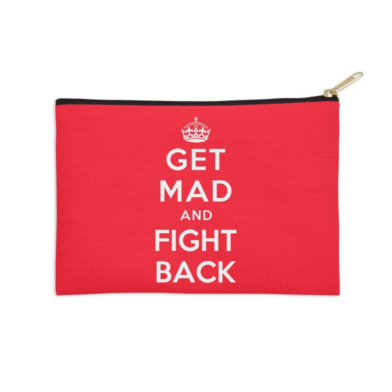 Get Mad And Fight Back Accessories Zip Pouch by march1studios's Artist Shop