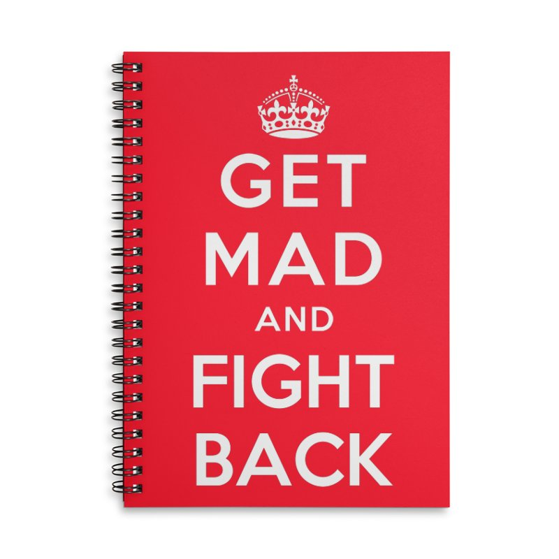Get Mad And Fight Back Accessories Lined Spiral Notebook by March1Studios on Threadless