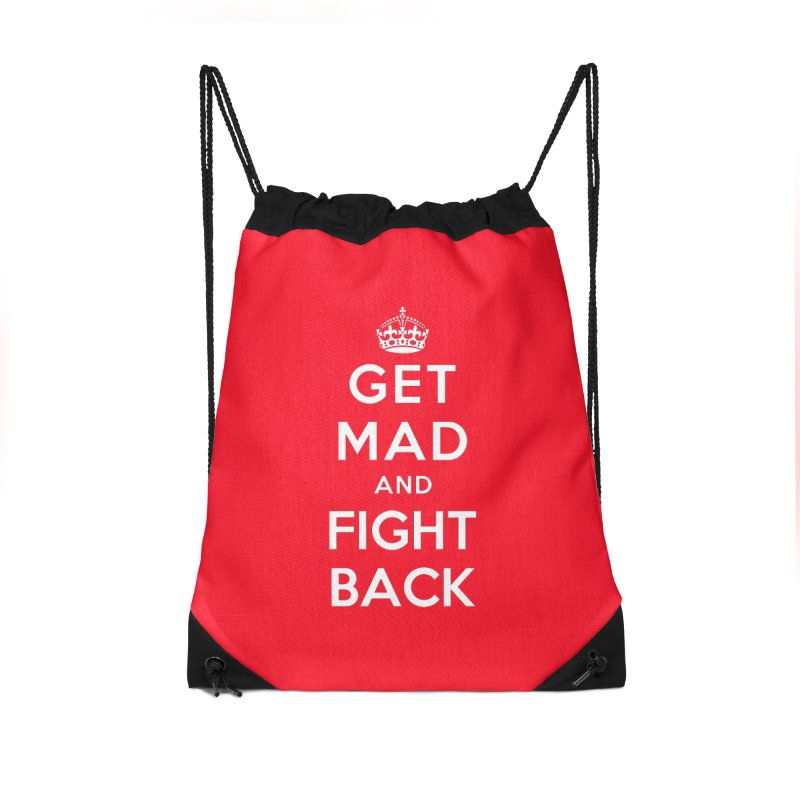 Get Mad And Fight Back Accessories Drawstring Bag Bag by March1Studios on Threadless