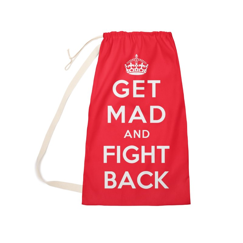 Get Mad And Fight Back Accessories Laundry Bag Bag by March1Studios on Threadless