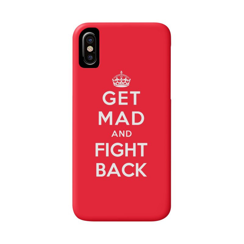 Get Mad And Fight Back Accessories Phone Case by march1studios's Artist Shop