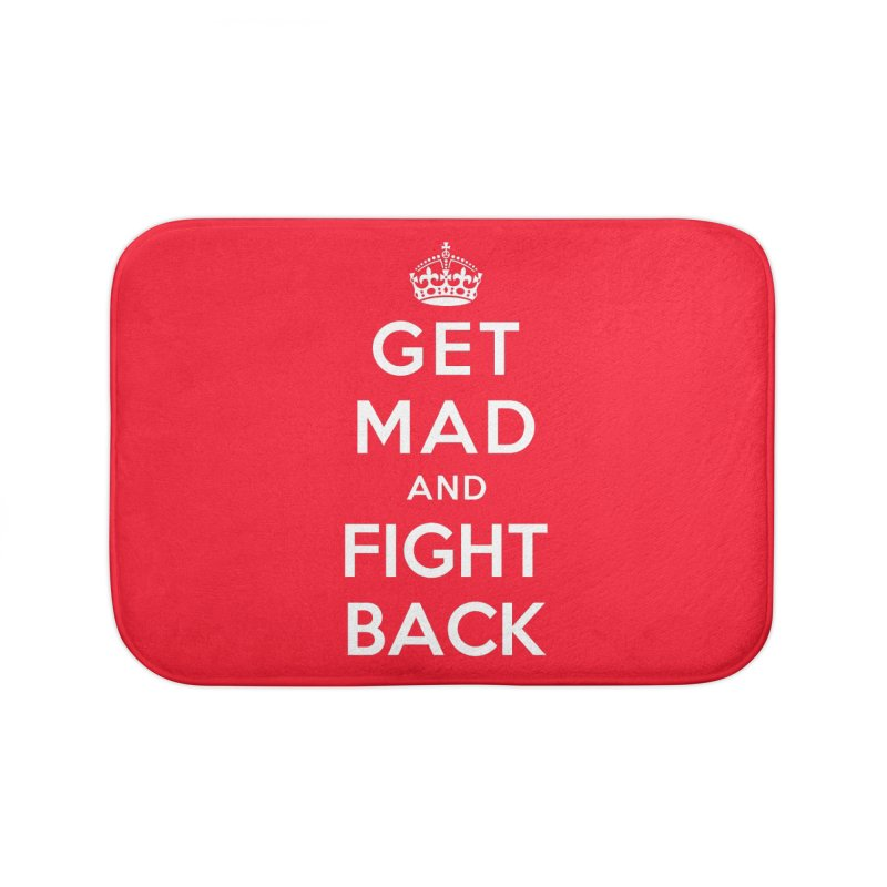 Get Mad And Fight Back Home Bath Mat by march1studios's Artist Shop