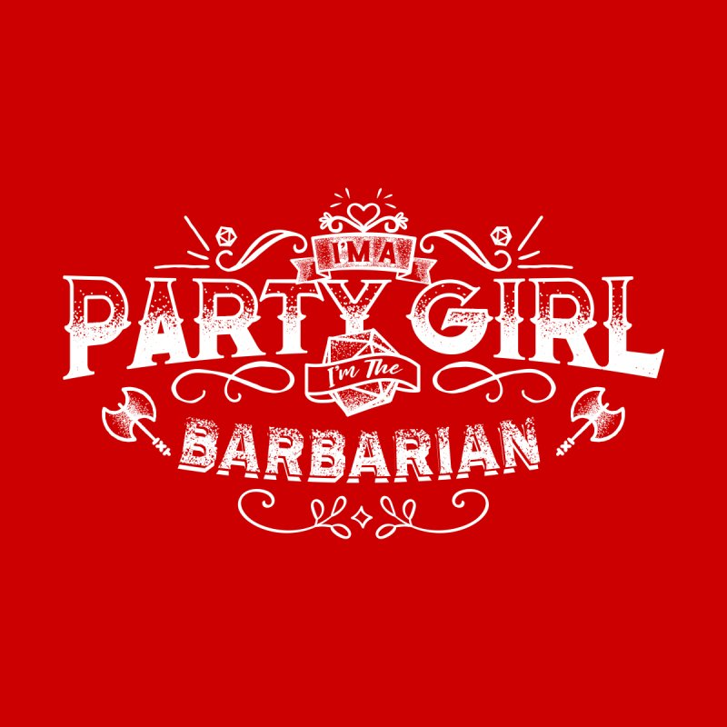 Party Girl: Barbarian by March1Studios on Threadless