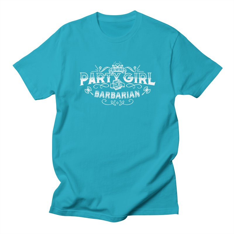 Party Girl: Barbarian Women's Unisex T-Shirt by march1studios's Artist Shop